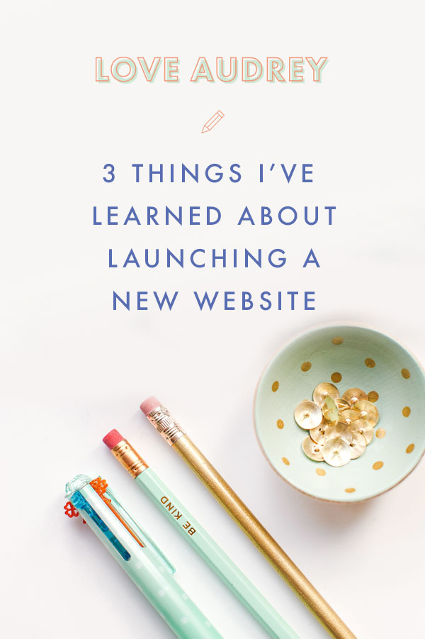 3 Things I've Learned About Launching a New Website