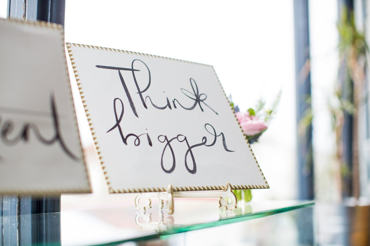 Think Bigger sign at The Wedding Sessions